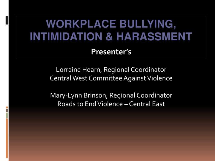 Workplace bullying intimidation harassment