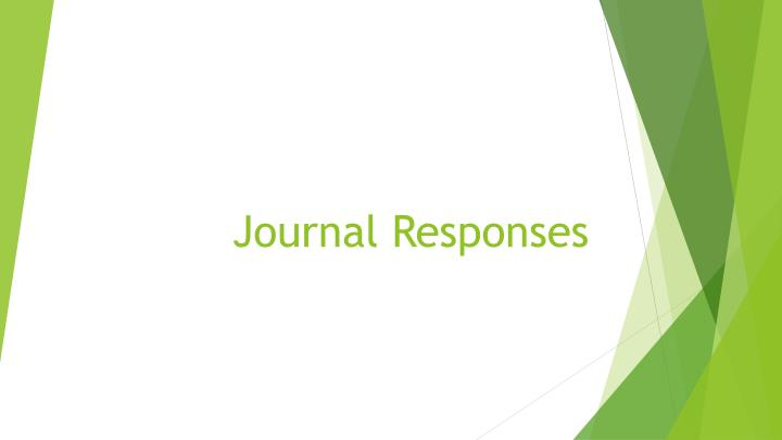 Journal responses