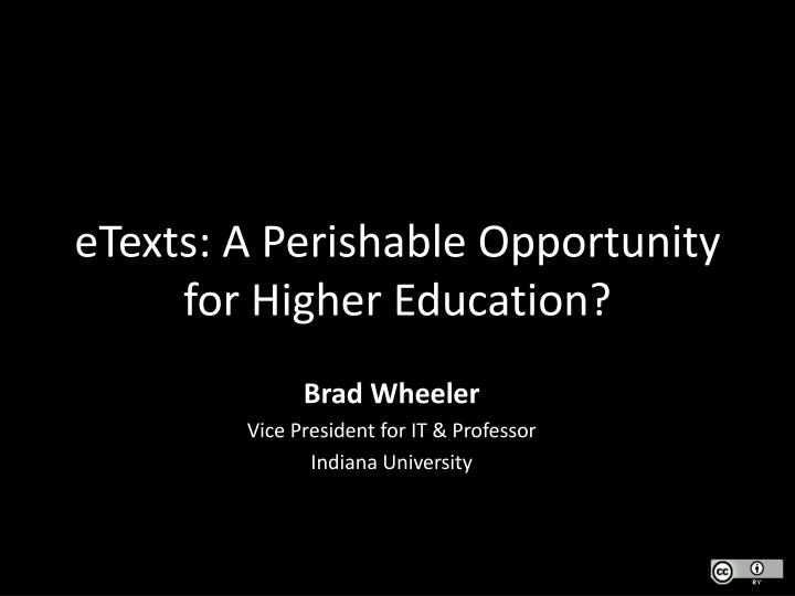 Etexts a perishable opportunity for higher education