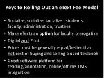 keys to rolling out an etext fee model