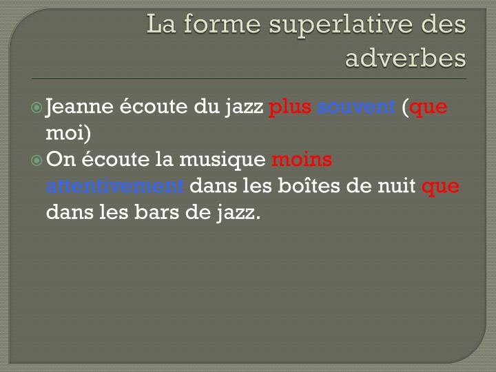 La forme superlative des adverbes