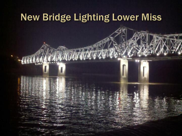 New Bridge Lighting Lower Miss