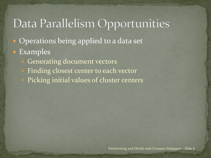 Data Parallelism Opportunities