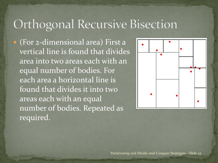 Orthogonal Recursive Bisection