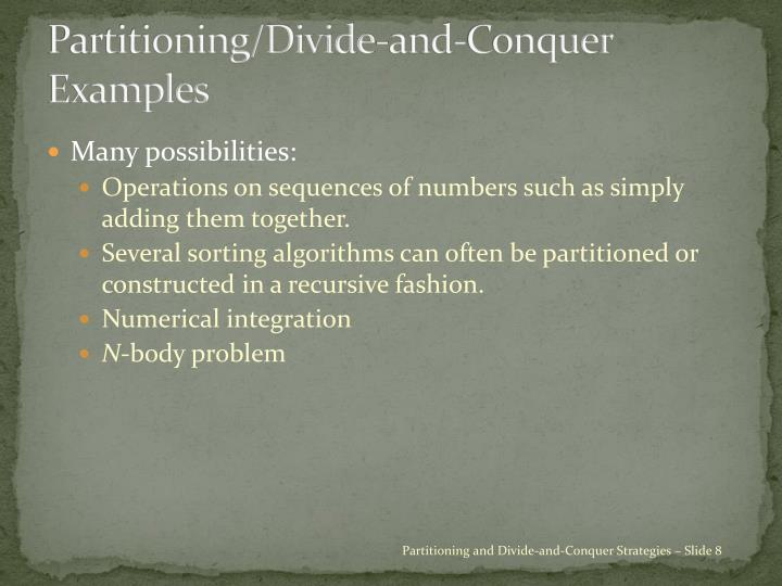 Partitioning/Divide-and-Conquer Examples