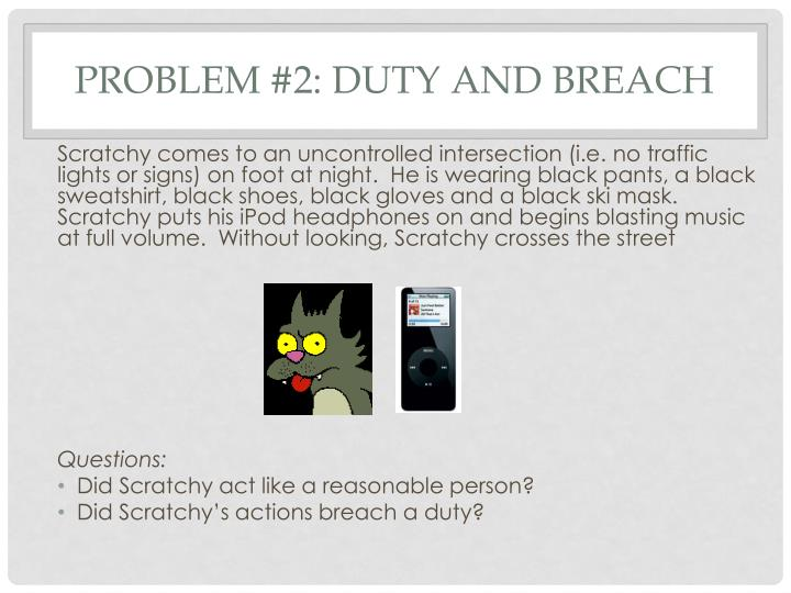 Problem #2: Duty and Breach