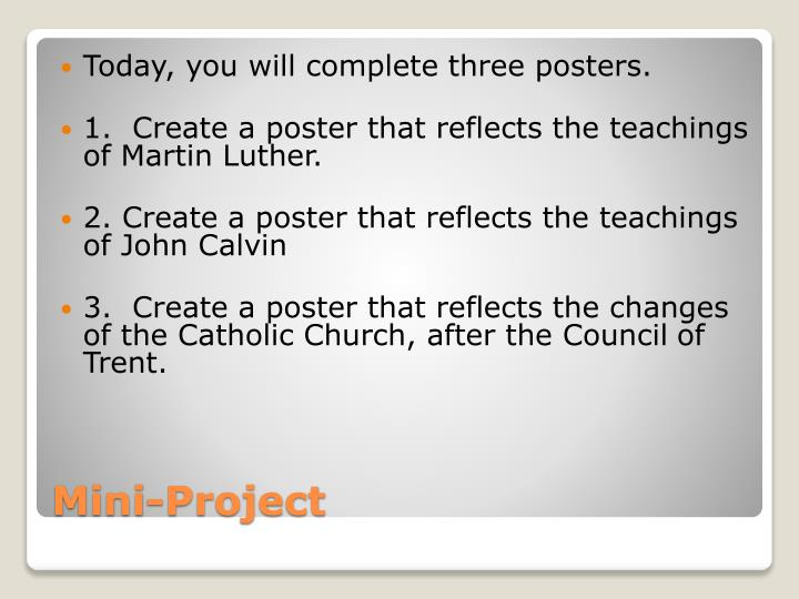Today, you will complete three posters.