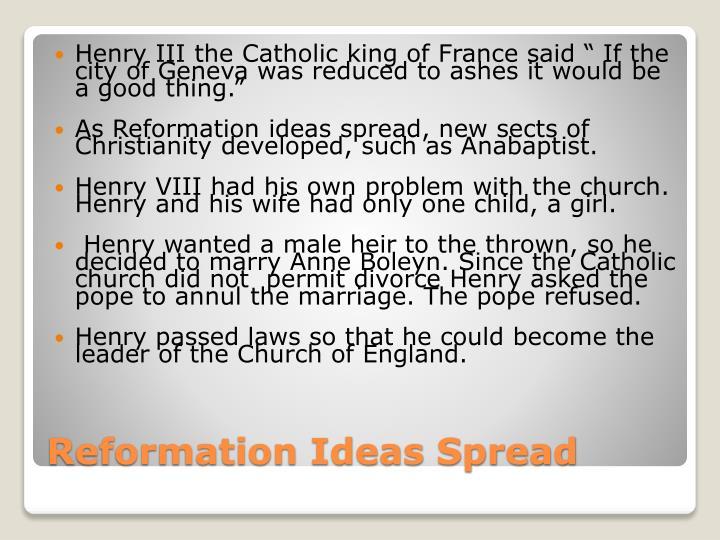 "Henry III the Catholic king of France said """