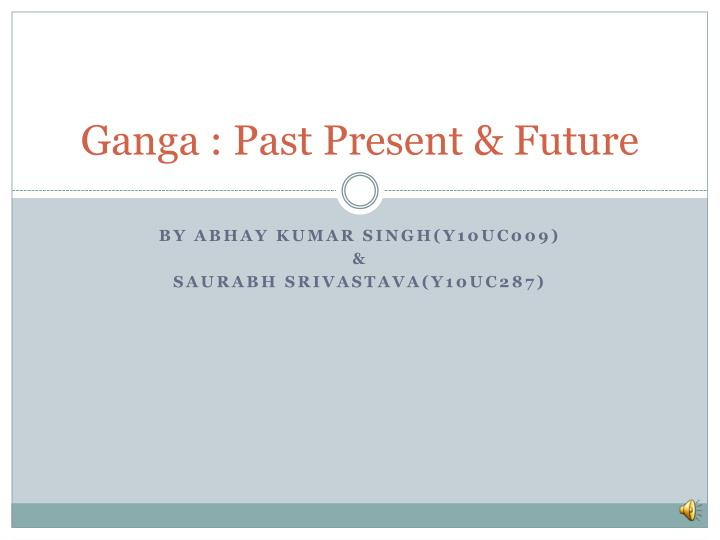 Ganga past present future