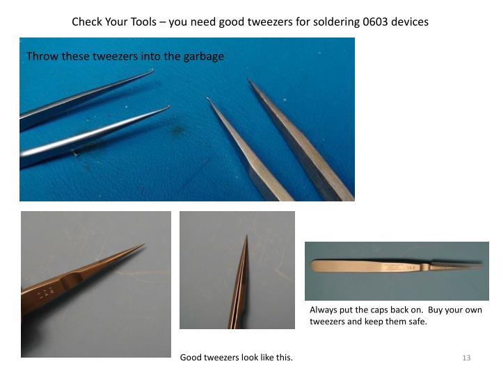 Check Your Tools – you need good tweezers for soldering 0603 devices