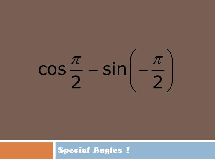 Special Angles !