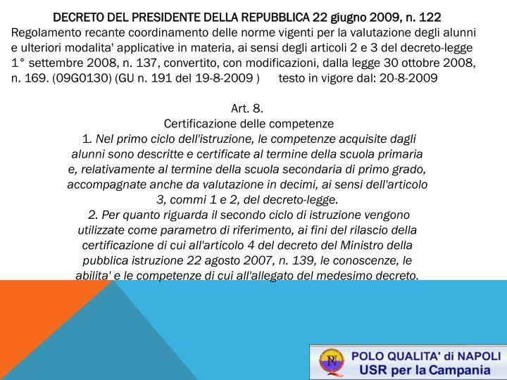 DECRETO DEL PRESIDENTE DELLA REPUBBLICA 22 giugno 2009, n. 122