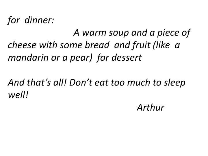 for  dinner: