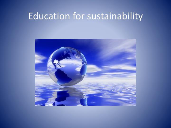Education for sustainability