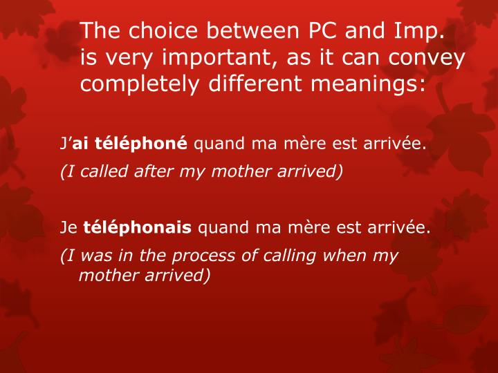 The choice between PC and Imp. is very important, as it can convey completely different meanings: