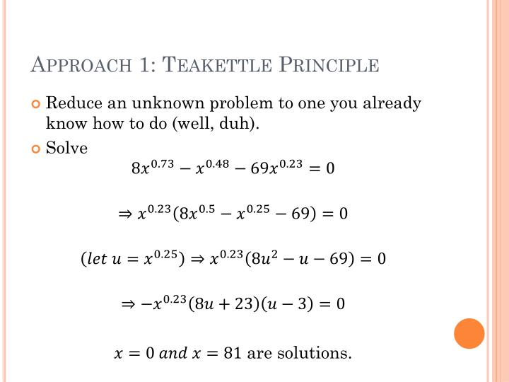 Approach 1: Teakettle Principle