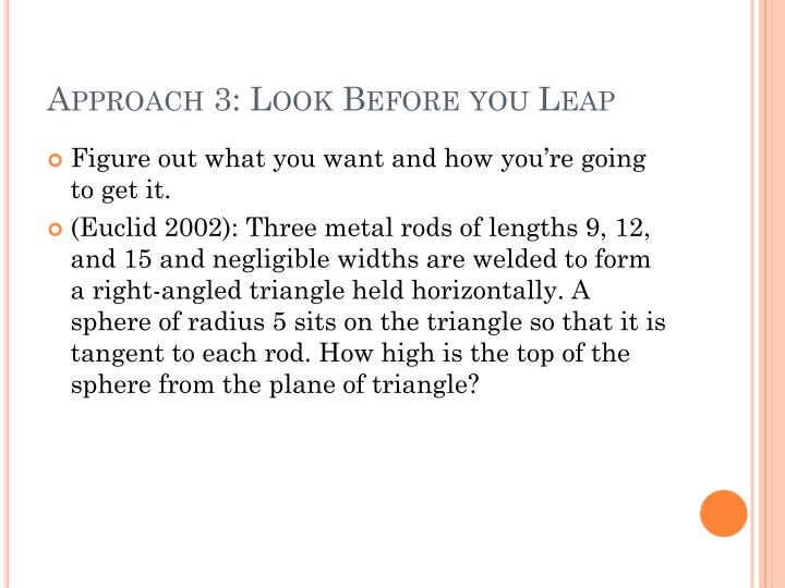 Approach 3: Look Before you Leap