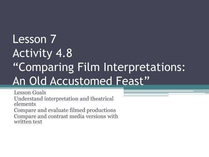 lesson 7 activity 4 8 comparing film interpretations an old accustomed feast