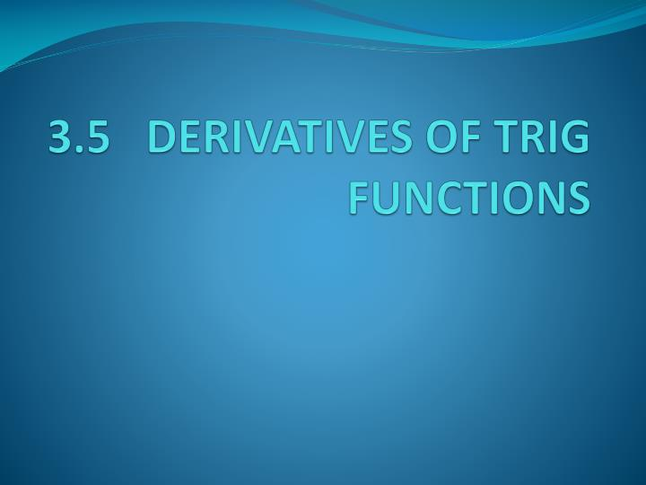 3 5 derivatives of trig functions