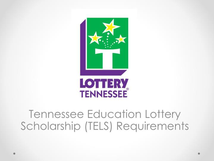 Tennessee Education Lottery Scholarship (TELS) Requirements