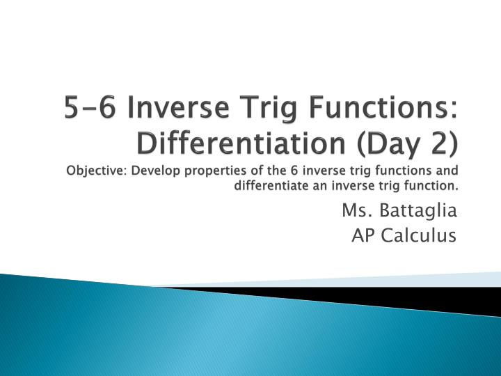 5-6 Inverse Trig Functions: Differentiation (Day 2)