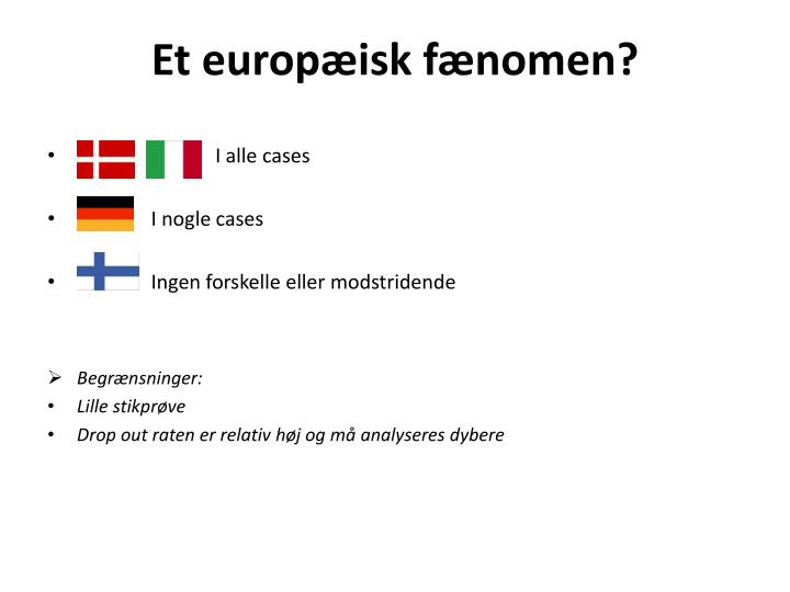 Et europæisk fænomen?