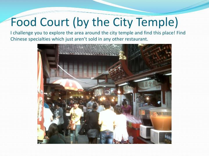 Food Court (by the City Temple)