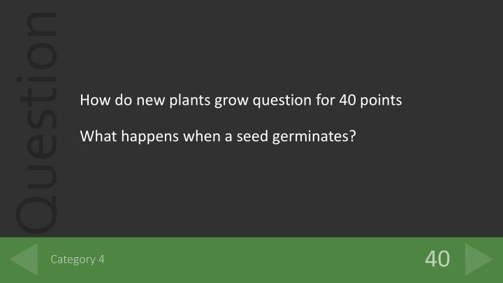 How do new plants grow question for 40 points