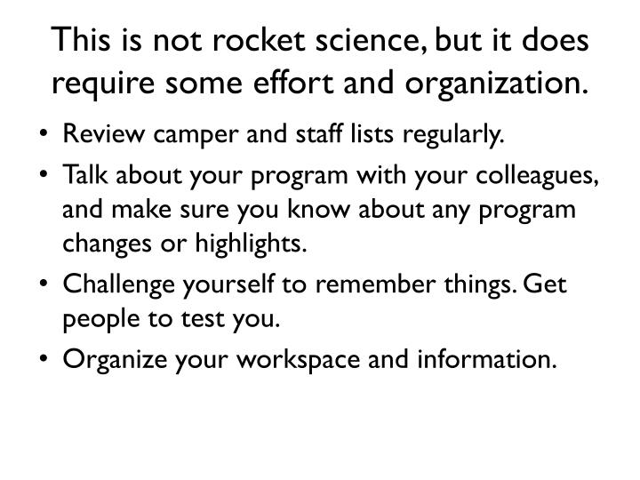 This is not rocket science, but it does require some effort and organization.