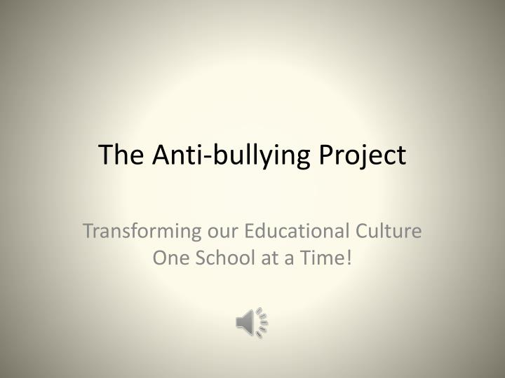 The anti bullying project
