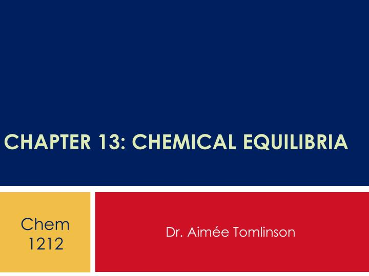 Chapter 13 chemical equilibria