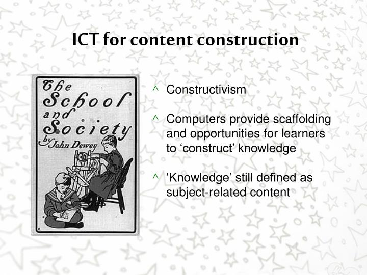 ICT for content construction