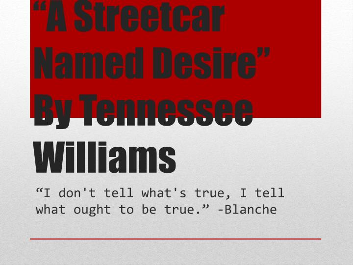 an analysis of the characters in a streetcar named desire a play by tennessee williams