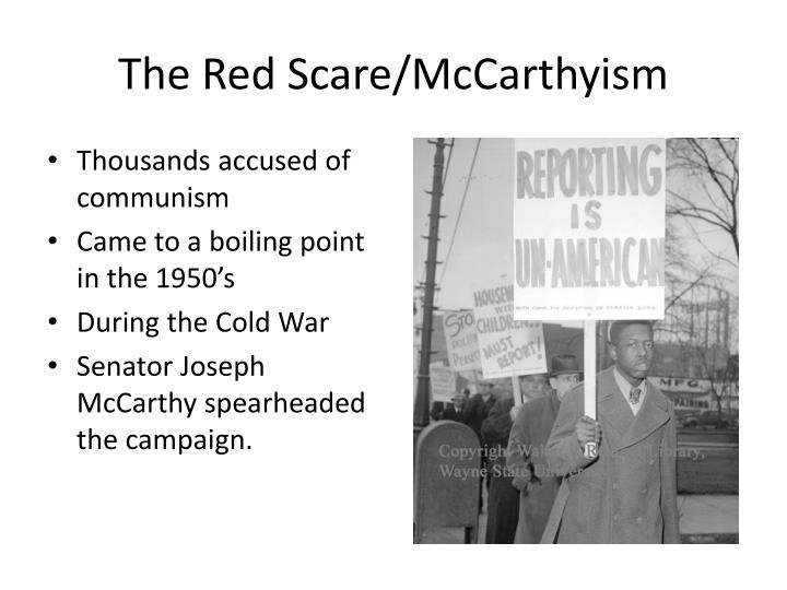 The Red Scare/McCarthyism