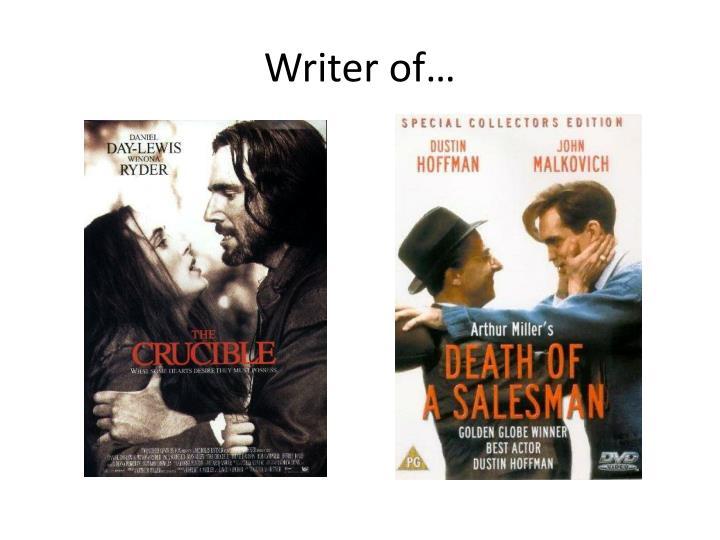 Writer of…