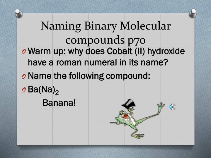 Naming Binary Molecular compounds p70