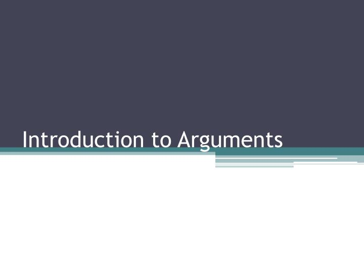 Introduction to arguments