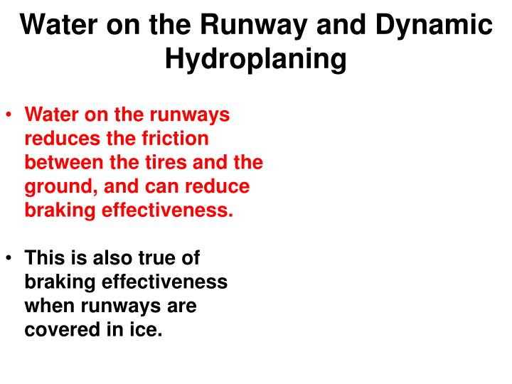 Water on the Runway and Dynamic Hydroplaning