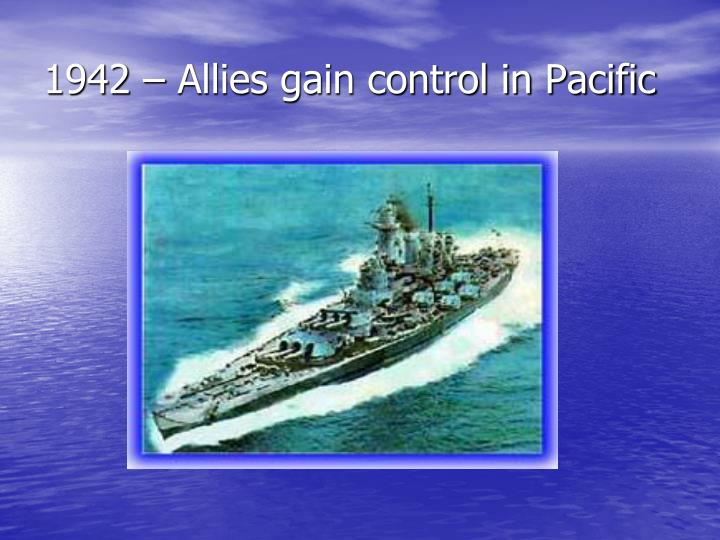 1942 – Allies gain control in Pacific