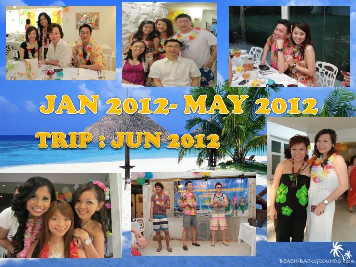 JAN 2012- MAY 2012