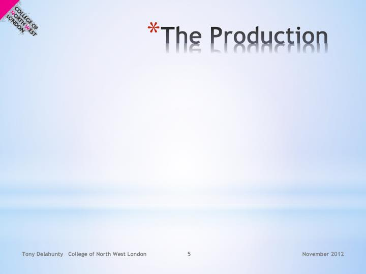 The Production