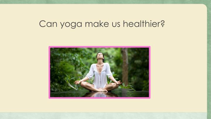 Can yoga make us healthier?