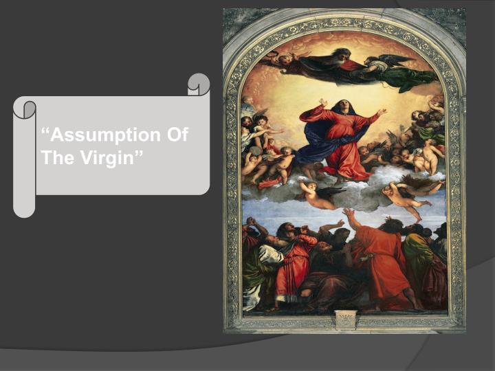 """""""Assumption Of The Virgin"""""""