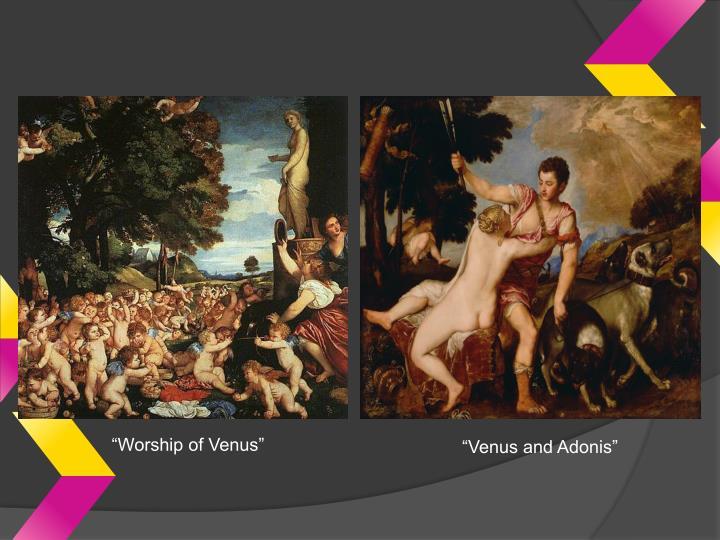 """Worship of Venus"""