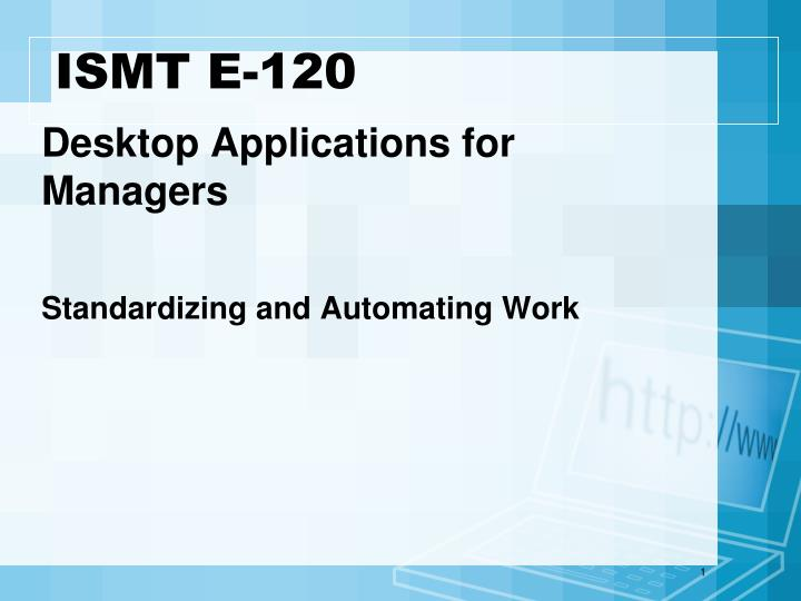 Desktop applications for managers standardizing and automating work