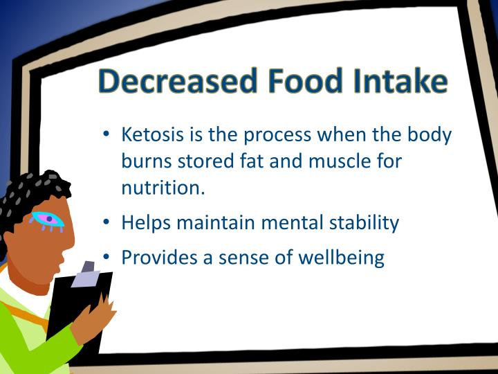 Decreased Food Intake