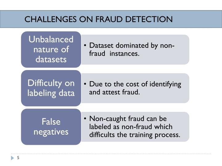 CHALLENGES ON FRAUD DETECTION