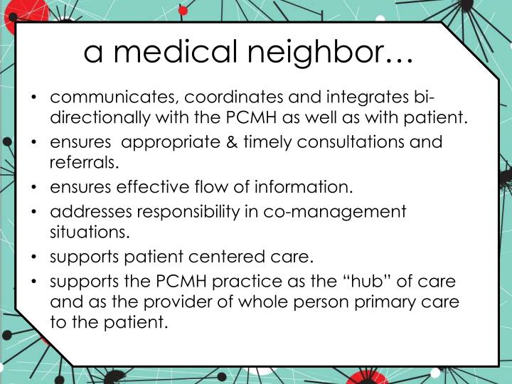 a medical neighbor…