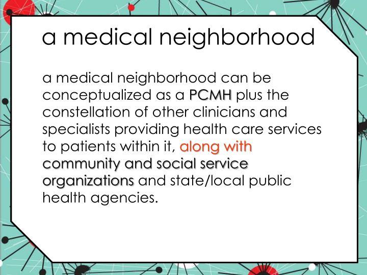 a medical neighborhood