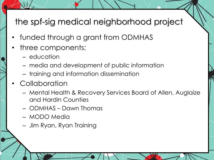 The spf sig medical neighborhood project